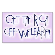 Get the Rich Off Welfare Sticker (Rect.)
