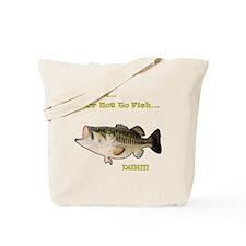 To Fish... Tote Bag