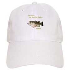 To Fish... Baseball Cap