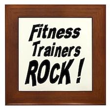 Fitness Trainers Rock ! Framed Tile