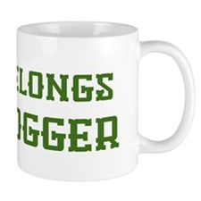 My Heart Belongs to a Logger Mug