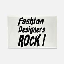 Fashion Designers Rock ! Rectangle Magnet