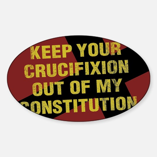 Keep Your Crucifixion Sticker (Oval)