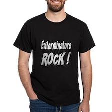 Exterminators Rock ! T-Shirt