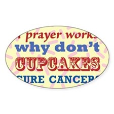 Why Dont Cupcakes Cure Cancer? Decal