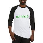 Got Irish? Baseball Jersey