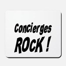 Concierges Rock ! Mousepad