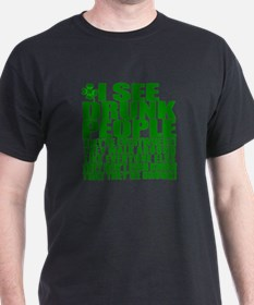 I SEE DRUNK PEOPLE! ST PATRICKS DAY T-Shirt