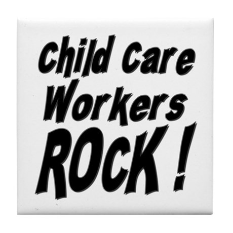 Child Care Workers Rock ! Tile Coaster