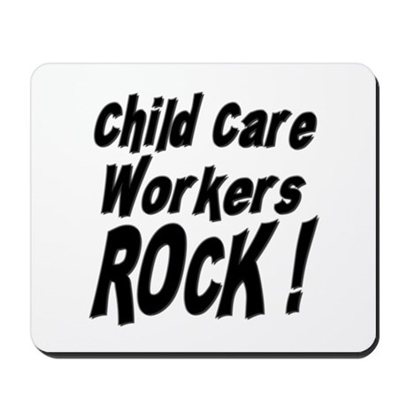 Child Care Workers Rock ! Mousepad