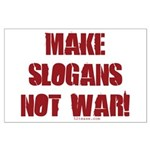 Make Slogans Not War Large Poster