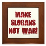 Make Slogans Not War Framed Tile