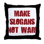 Make Slogans Not War Throw Pillow