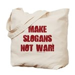 Make Slogans Not War Tote Bag