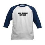 Make Slogans Not War Kids Baseball Jersey