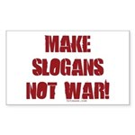Make Slogans Not War Rectangle Sticker