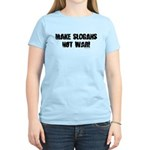 Make Slogans Not War Women's Light T-Shirt