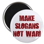 Make Slogans Not War Magnet