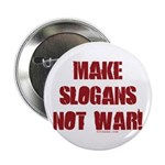 "Make Slogans Not War 2.25"" Button (10 pack)"