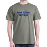 Make Slogans Not War Dark T-Shirt