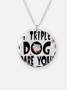 Triple-Dog-Dare Necklace