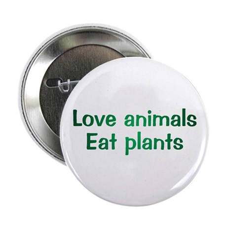 "Love Animals Eat Plants 2.25"" Button (10 pack)"