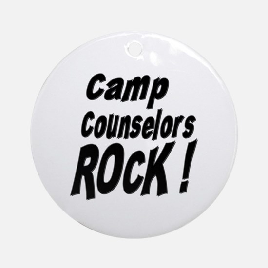 Camp Counselors Rock ! Ornament (Round)