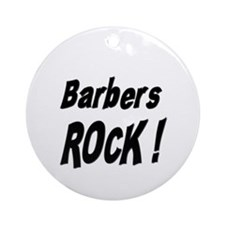 Barbers Rock ! Ornament (Round)