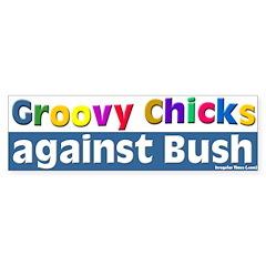 Groovy Chicks Against Bush Bumper Bumper Sticker