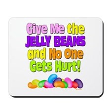 Give me the Jelly Beans Mousepad