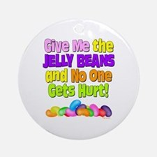 Give me the Jelly Beans Ornament (Round)