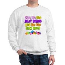 Give me the Jelly Beans Sweatshirt