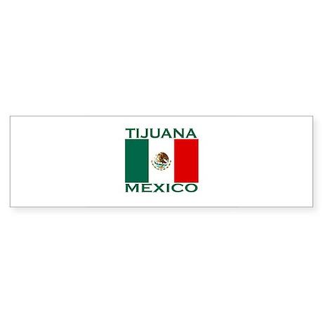 Tijuana, Mexico Bumper Sticker