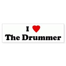 I Love The Drummer Bumper Bumper Sticker