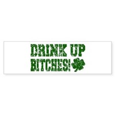 Drink Up Bitches Distressed Bumper Bumper Sticker