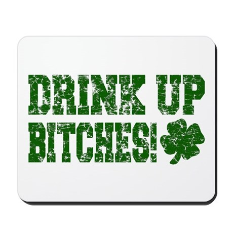 Drink Up Bitches Distressed Mousepad