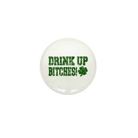 Drink Up Bitches Distressed Mini Button (10 pack)