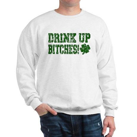 Drink Up Bitches Distressed Sweatshirt