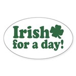 Irish for a Day Oval Sticker