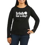 Irish for a Day Women's Long Sleeve Dark T-Shirt