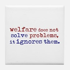 Welfare Ignores Problems Tile Coaster