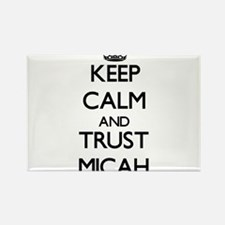 Keep Calm and trust Micah Magnets