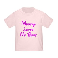 Mommy Loves Me Best Pink T