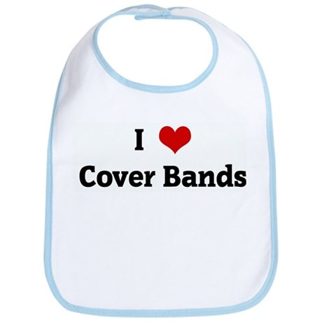 I Love Cover Bands Bib