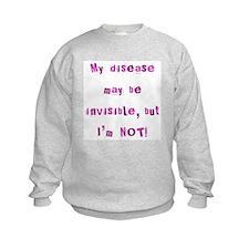 Invisible Disease Sweatshirt