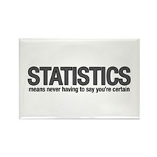 Statistics means never having to say you're certai