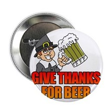 """Give Thanks For Beer 2.25"""" Button"""