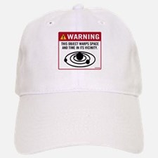 object warps space and time in its vicinity Baseball Baseball Cap