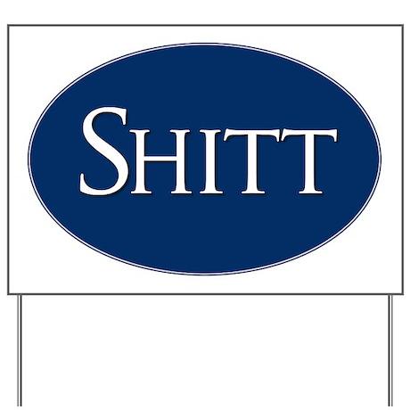Shitt Sticker Yard Sign