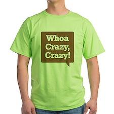 Whoa Crazy Crazy T-Shirt